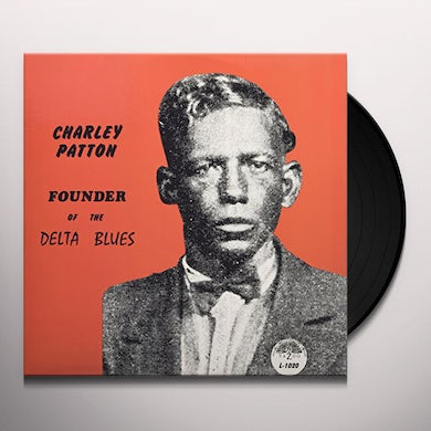 Charley Patton FOUNDER OF THE DELTA BLUES Vinyl Record