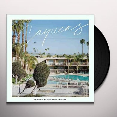 Cayucas DANCING AT THE BLUE LAGOON Vinyl Record