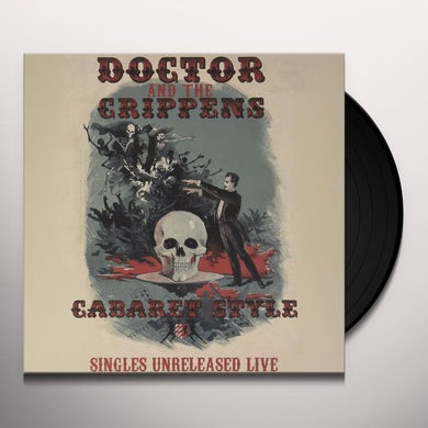 Doctor & The Crippens CABARET STYLE: SINGLES UNRELEASED LIVE Vinyl Record