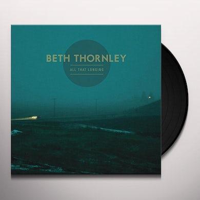 Beth Thornley ALL THAT LONGING Vinyl Record