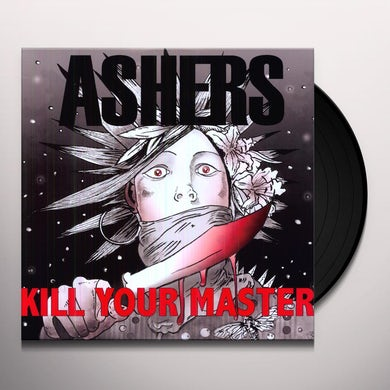 Ashers KILL YOUR MASTER Vinyl Record