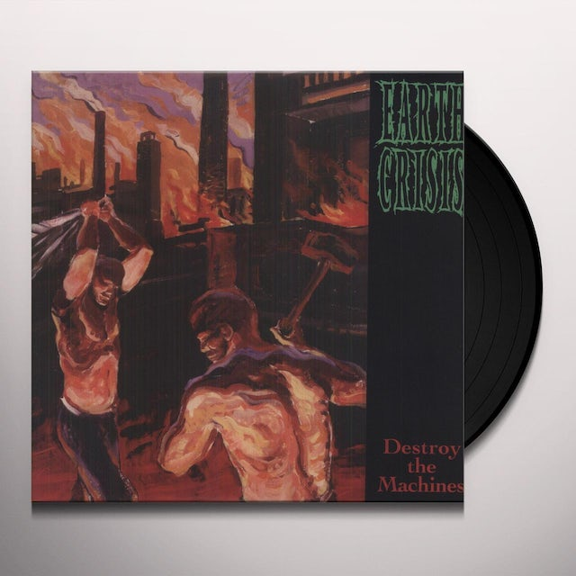 Earth Crisis DESTROY THE MACHINES Vinyl Record