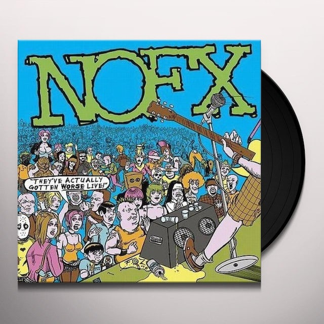 Nofx THEY'VE ACTUALLY GOTTEN WORSE LIVE Vinyl Record