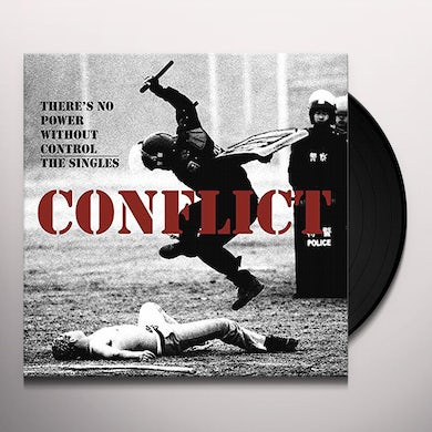 Conflict THERE'S NO POWER WITHOUT CONTROL: THE SINGLES Vinyl Record