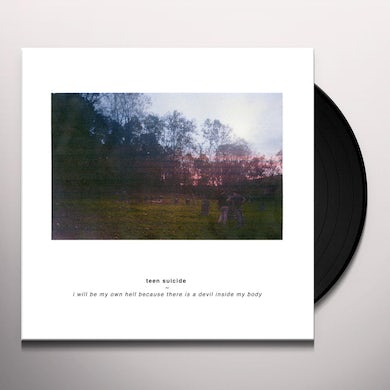 teen suicide I WILL BE MY OWN HELL BECAUSE THERE IS A DEVIL Vinyl Record