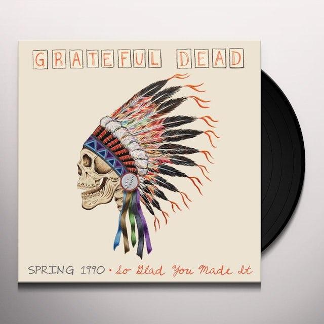 Grateful Dead SPRING 1990: SO GLAD YOU MADE IT Vinyl Record