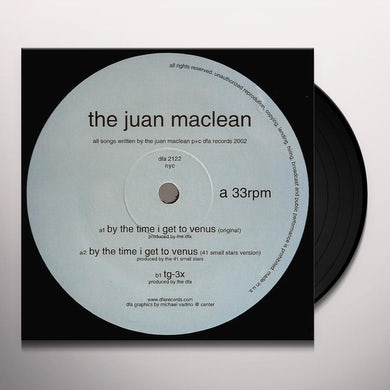 The Juan McLean BY THE TIME I GET TO VENUS Vinyl Record