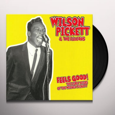 Wilson Pickett Feels Good! The Early Years Of The Wicked Pickett Vinyl Record