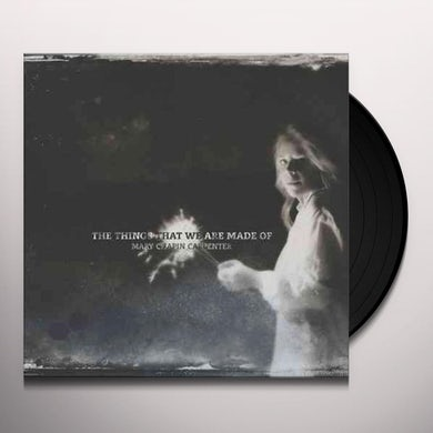 Mary-Chapin Carpenter THINGS THAT WE ARE MADE OF Vinyl Record