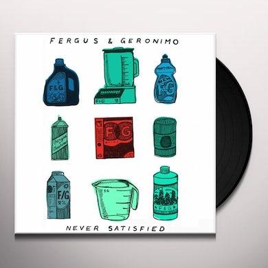 Fergus & Geronimo NEVER SATISFIED Vinyl Record
