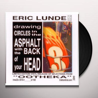 Eric Lunde DRAWING CIRCLES IN ASPHALT WITH BACK OF Vinyl Record