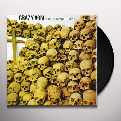 Crazy Arm TRIBES/HELP FOR HEROIN Vinyl Record