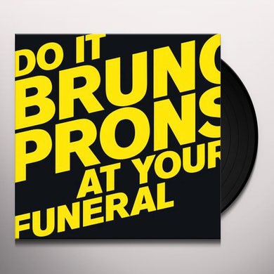 Bruno Pronsato DO IT AT YOUR FUNERAL Vinyl Record