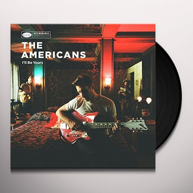 Americans I'LL BE YOURS Vinyl Record