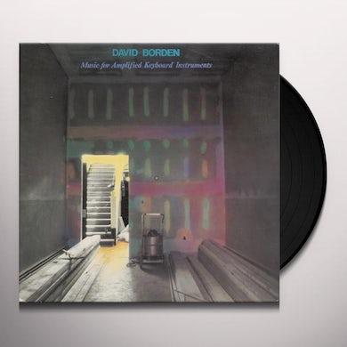 David Borden MUSIC FOR AMPLIFIED KEYBOARD INSTRUMENTS Vinyl Record
