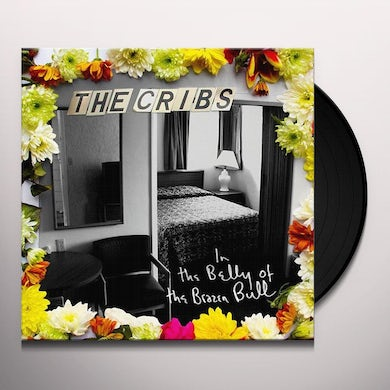 The Cribs IN THE BELLY OF THE BRAZEN BULL Vinyl Record