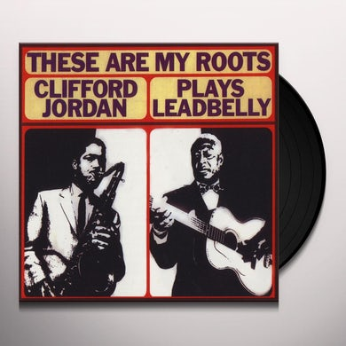 THESE ARE MY ROOTS: CLIFFORD JORDAN PLAYS Vinyl Record