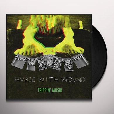 Nurse With Wound TRIPPIN MUSIK Vinyl Record