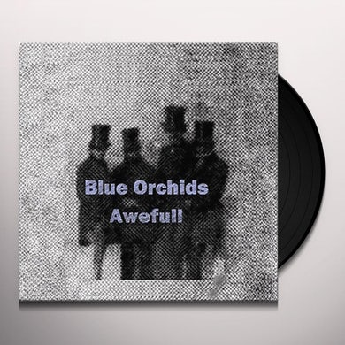 Blue Orchids AWEFULL Vinyl Record