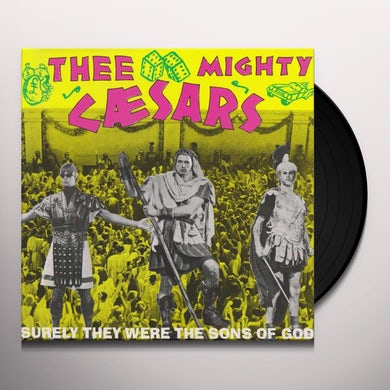 Mighty Caesars SURELY THEY WERE SONS OF GOD Vinyl Record