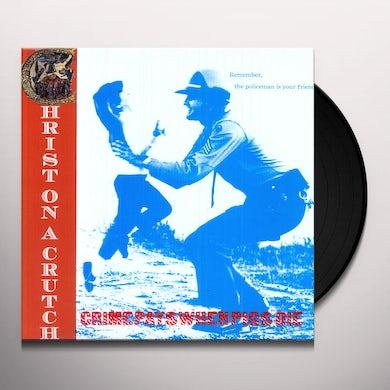 Christ On A Crutch CRIME PAYS Vinyl Record