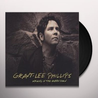 Grant-Lee Phillips WALKING IN THE GREEN CORN Vinyl Record