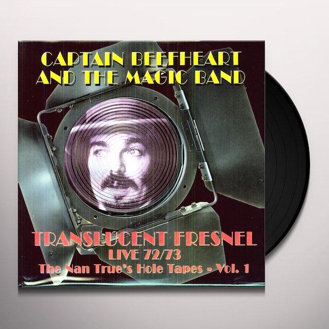 Captain Beefheart & His Magic Band TRANSLUCENT FRESNEL LIVE 72/73: NAN TRUES HOLE Vinyl Record