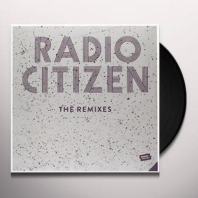 Radio Citizen REMIXES Vinyl Record
