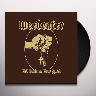 Weedeater GOD LUCK AND GOOD SPEED Vinyl Record