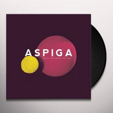 Aspiga WHAT HAPPENED TO YOU Vinyl Record