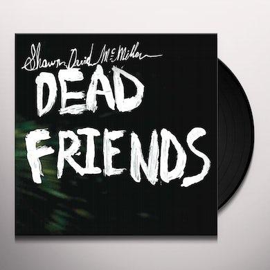 Shawn David Mcmillen DEAD FRIENDS Vinyl Record