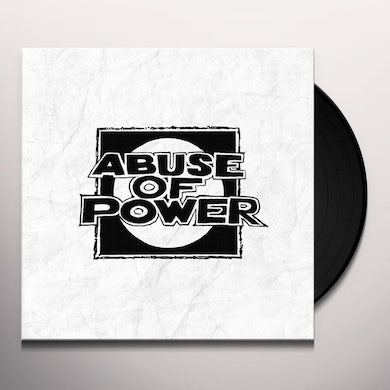 ABUSE OF POWER Vinyl Record