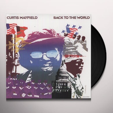 Curtis Mayfield BACK TO THE WORLD Vinyl Record