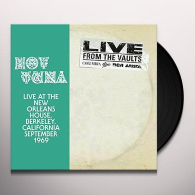 Hot Tuna FROM THE VAULT: LIVE NEW ORLEANS HOUSE Vinyl Record