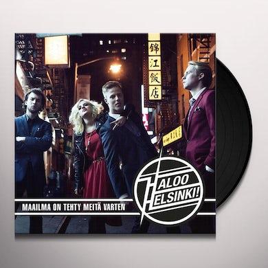 MAAILMA ON TEHTY MEITA VARTEN Vinyl Record