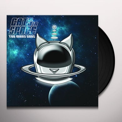 CATS IN SPACE TOO MANY GODS Vinyl Record