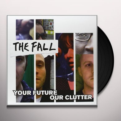 YOUR FUTURE OUR CLUTTER Vinyl Record
