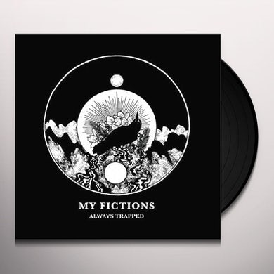 My Fictions ALWAYS TRAPPED Vinyl Record