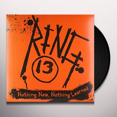 Ring 13 NOTHING NEW NOTHING LEARNED Vinyl Record