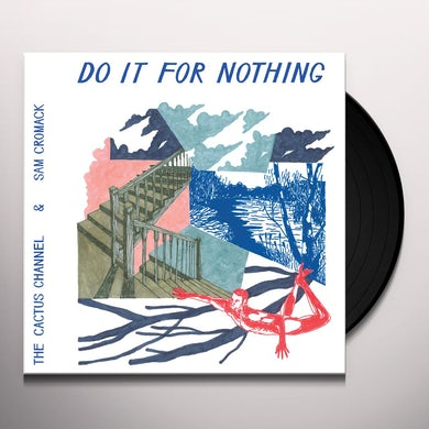 Cactus Channel DO IT FOR NOTHING Vinyl Record
