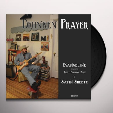 Drunken Prayer EVANGELINE / SATIN SHEETS Vinyl Record