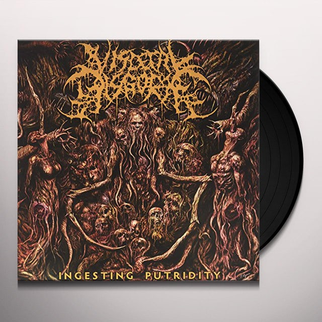 Visceral Disgorge INGESTING PUTRIDITY Vinyl Record