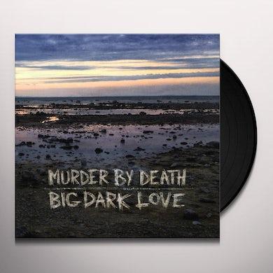 Murder By Death BIG DARK LOVE Vinyl Record