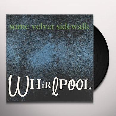 Some Velvet Sidewalk Whirlpool Vinyl Record