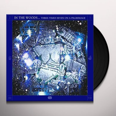 In The Woods THREE TIMES SEVEN ON A PILGRIMAGE Vinyl Record