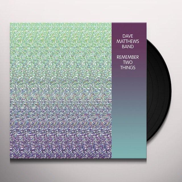 Dave Matthews Band REMEMBER TWO THINGS (BONUS TRACKS)  (DLI) Vinyl Record - 180 Gram Pressing
