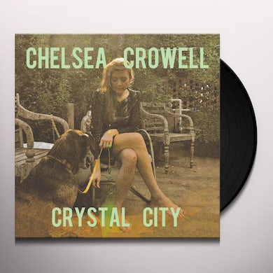 Chelsea Crowell CRYSTAL CITY Vinyl Record