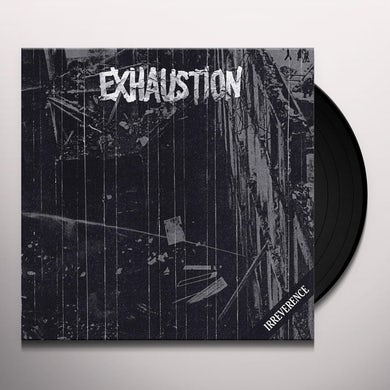 Exhaustion IRREVERENCE Vinyl Record
