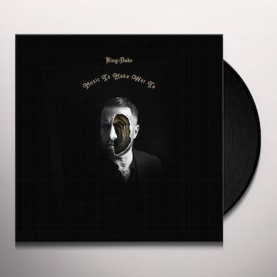 King Dude MUSIC TO MAKE WAR TO Vinyl Record