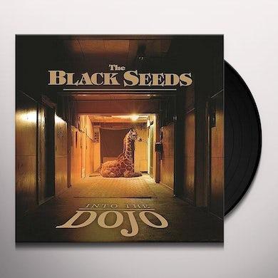 Black Seeds INTO THE DOJO Vinyl Record